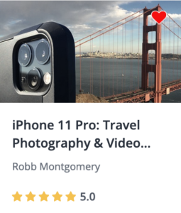 iPhone 11 Pro: Travel Photography & Video Masterclass