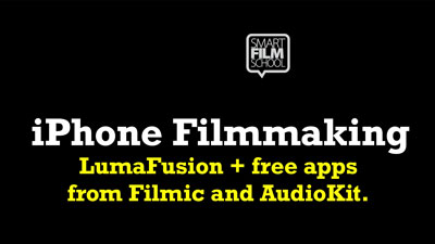 iPhone Filmmaking with LumaFusion, Filmic Doubletake apps